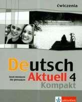 Deutsch Aktuell Kompakt 4.Gimnazjum. Język niemiecki. Ćwiczenia