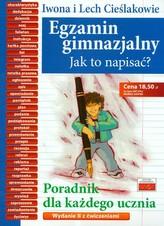 Egzamin gimnazjalny. Jak to napisać? Poradnik dla każdego ucznia z ćwiczeniami