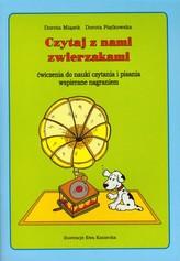 Czytaj z nami zwierzakami. Ćwiczenia do nauki czytania i pisania wspierane nagraniem (+CD)