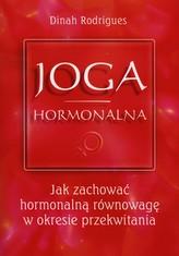 Joga Hormonalna. Jak zachować hormonalną równowagę w okresie przekwitania