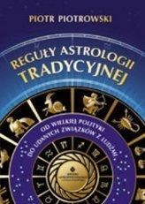 Reguły astrologii tradycyjnej. Od wielkiej polityki do udanych związków z ludźmi