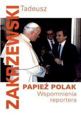 Papież Polak. Wspomnienia reportera