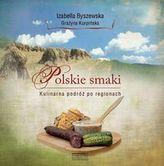 Polskie smaki. Kulinarna podróż po regionach