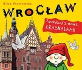 Wrocław. Zwiedzaj z nami, krasnalami!