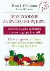 Jedz zgodnie ze swoją grupą krwi. Osobista książka kucharska dla osób z grupą krwi AB