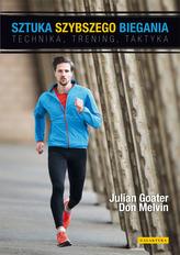 Sztuka szybszego biegania. Technika, trening, taktyka