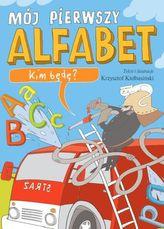 Mój pierwszy alfabet. Kim będę?