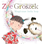 Zoe i Groszek. Magiczne hula hop