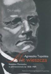 Mit wieszcza. Stanisław Moniuszko w piśmiennictwie lat 1858-1989
