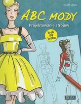 ABC mody. Projektowanie strojów. Krok po kroku