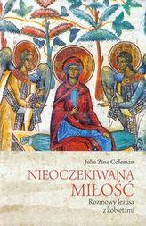 Nieoczekiwana miłość Rozmowy Jezusa z kobietami