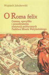 O Roma Felix