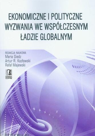 Ekonomiczne i polityczne wyzwania we współczesnym ładzie globalnym