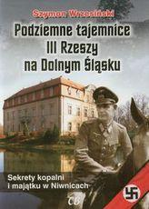 Podziemne tajemnice III Rzeszy na Dolnym Śląsku