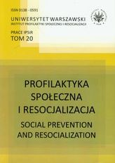 Profilaktyka społeczna i resocjalizacja Tom 20