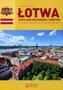 Łotwa Zarys dziejów narodu i państwa