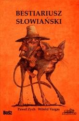 Bestiariusz słowiański, czyli rzecz o skrzatach, wodnikach i rusałkach