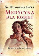 Św. Hildegarda z Bingen. Medycyna dla kobiet
