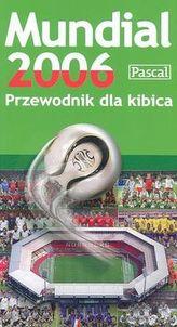 Mundial 2006. Przewodnik dla kibica