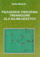 Piłkarskie ćwiczenia treningowe dla najmłodszych