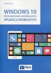 Windows 10 Programowanie uniwersalnych aplikacji mobilnych