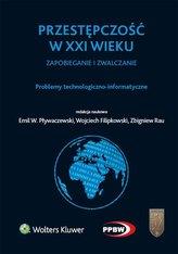 Przestępczość w XXI wieku zapobieganie i zwalczanie Problemy technologiczno-informatyczne
