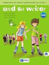 Und so weiter. Klasa 5. Szkoła podst. Język niemiecki. Podręcznik