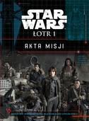 Star Wars Łotr 1. Akta Misji