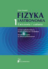 Fizyka i astronomia. Liceum, część 1. Ćwiczenia i zadania. Zakres podstawowy