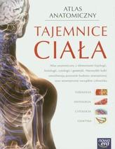 Tajemnice ciała. Atlas anatomiczny z elementami fizjologii, histologii, cytologii i genetyki