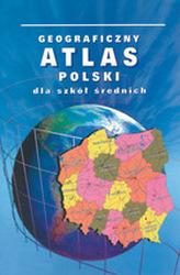 Geograficzny atlas Polski dla szkół średnich