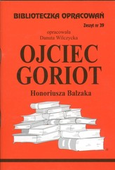 Biblioteczka Opracowań Ojciec Goriot Honoriusza Balzaka