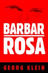 Barbar Rosa. Historia detektywistyczna