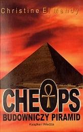 Cheops. Budowniczy piramid