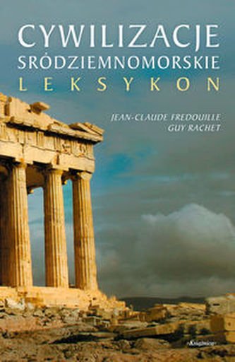 Cywilizacje śródziemnomorskie - Leksykon