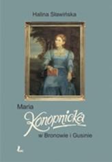 Maria Konopnicka w Bronowie i Gusinie