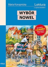 Wybór nowel. (Dym, Miłosierdzie gminy, Mendel Gdański, Nasza szkapa) Lektura z opracowaniem