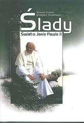 Ślady. Świat o Janie Pawle II