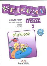 Welcome Friends 2. Szkoła podstawowa. Język angielski. Zeszyt ćwiczeń