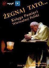 Żegnaj Tato - Księga pamięci wirtualnej Polski