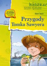 Przygody Tomka Sawyera. Lektura z opracowaniem