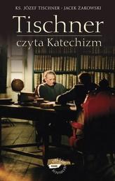 Tischner czyta Katechizm. Rozmowy o Katechizmie
