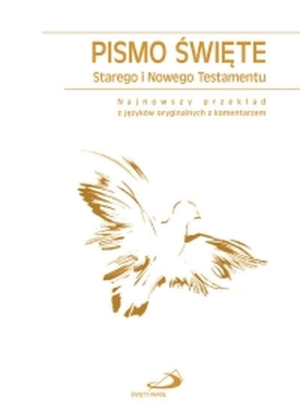 Pismo Święte. Starego i Nowego Testamentu