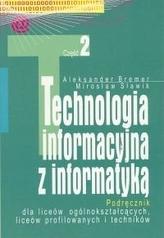 Technologia informacyjna z informatyką. Liceum, część 2. Podręcznik