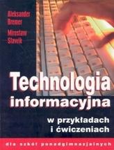 Technologia informacyjna w przykładach i ćwiczeniach dla szkół ponadgimnazjalnych