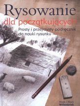 Rysowanie dla początkujących. Prosty i przejrzysty podręcznik do nauki rysunku
