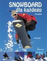 Snowboard dla każdego - poradnik