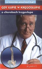 Z medycyną na Ty.  Gdy łupie w kręgosłupie, o chorobach kręgosłupa