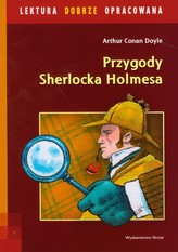 Przygody Sherlocka Holmesa. Lektura dobrze opracowana