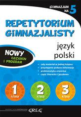 Repetytorium gimnazjalisty. Język polski. Gimnazjum na 5